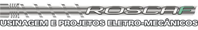 Usinagem e Projetos Eletro-Mecânicos - Roscaf